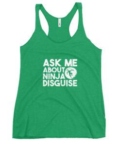 Ask Me About Ninja Disguise Women's Racerback Tank